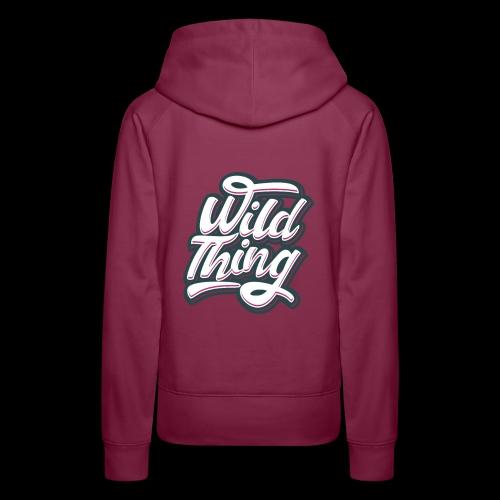 Wild Thing - Frauen Premium Hoodie