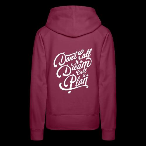 Don t Call it A Dream - Frauen Premium Hoodie