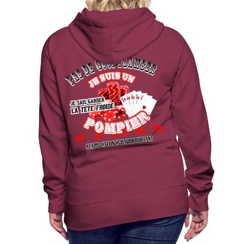 Les POMPIERS fan de POKER ! - Sweat-shirt à capuche Premium pour femmes