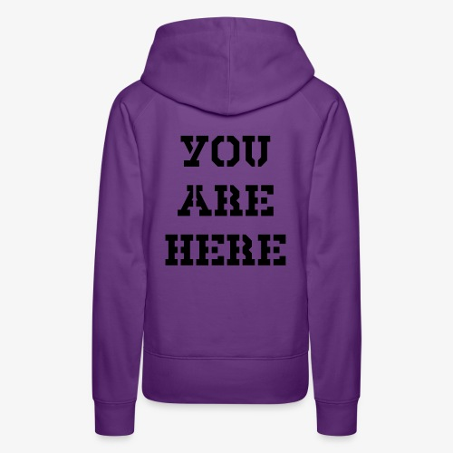 You are here - Frauen Premium Hoodie