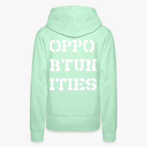 Opportunities - Gelegenheiten - weiß - Frauen Premium Hoodie