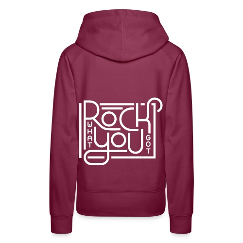 Rock what you got - Vrouwen Premium hoodie
