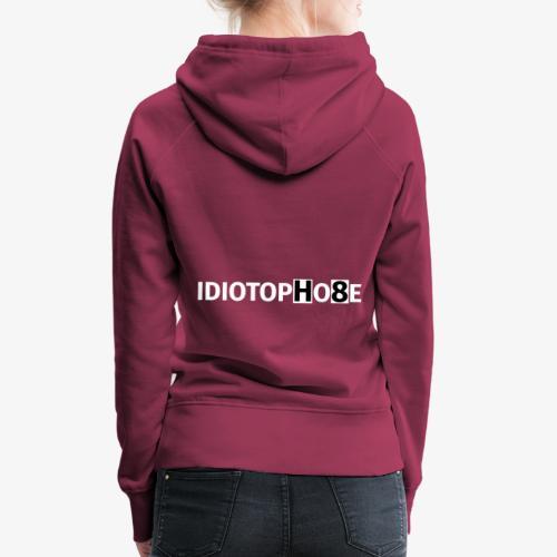 IDIOTOPHOBE2 - Women's Premium Hoodie