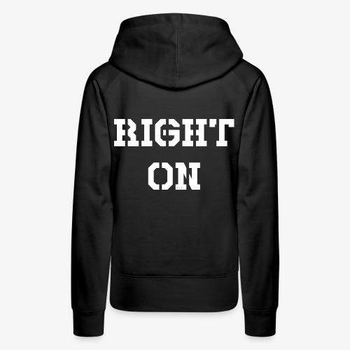 Right On - white - Frauen Premium Hoodie