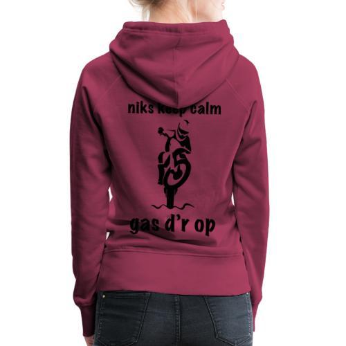 niks keep calm gas d r op - Vrouwen Premium hoodie