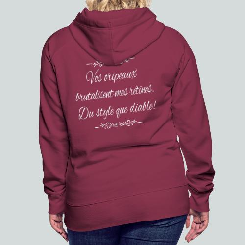 Du Style que diable! - Sweat-shirt à capuche Premium pour femmes