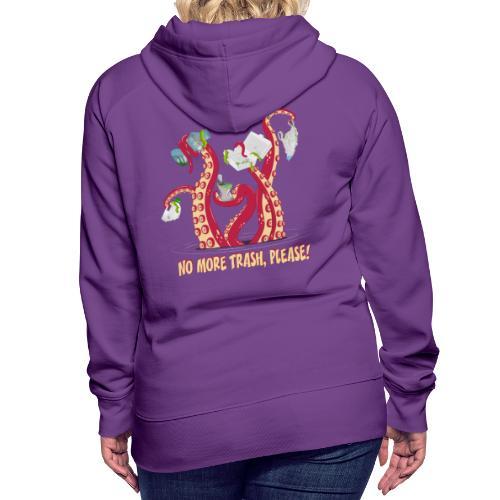 Octopus : No More trash,please! - Sweat-shirt à capuche Premium pour femmes