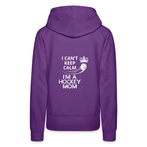 Keep Calm I´m a Hockey Mom - Frauen Premium Hoodie