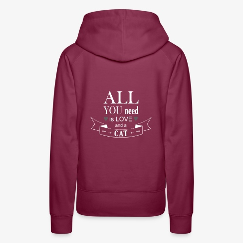All You Need is LOVE And a CAT - Frauen Premium Hoodie