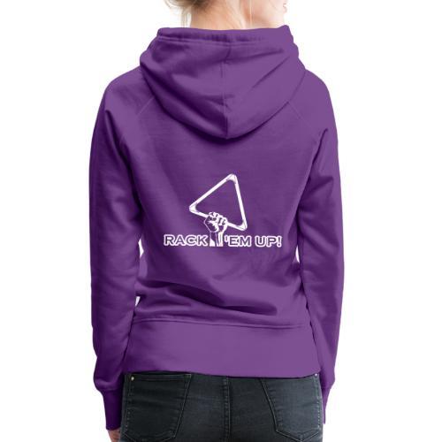 "Billard Shirt ""Rack 'em up! - Pool Billard - Frauen Premium Hoodie"