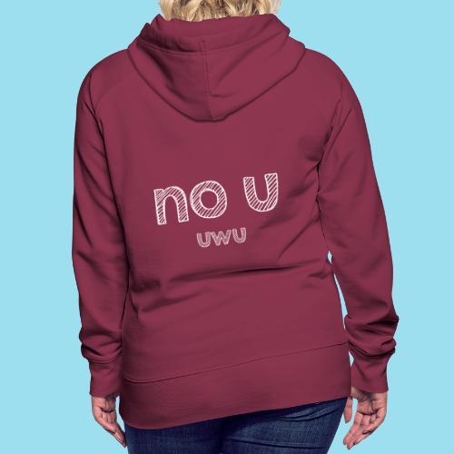 no u - Frauen Premium Hoodie