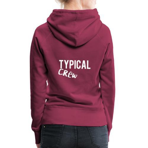 typicalCrew - Women's Premium Hoodie