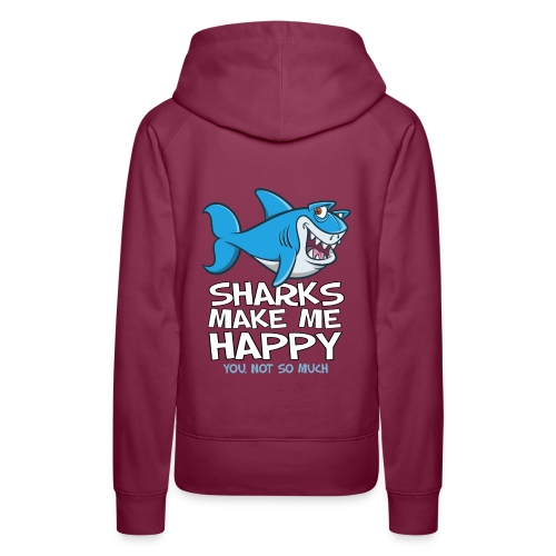 Sharks make me happy - Haifisch - Frauen Premium Hoodie