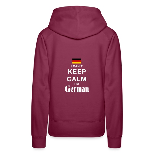 I CAN T KEEP CALM german - Frauen Premium Hoodie