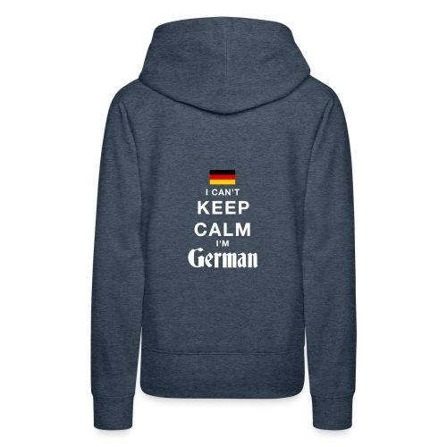 I CAN T KEEP CALM german - Frauen Premium Hoodie