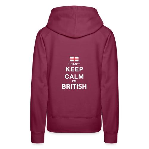 I CAN T KEEP CALM british - Frauen Premium Hoodie