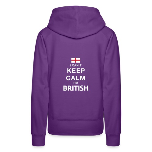 I CAN T KEEP CALM british - Frauen Premium Hoodie