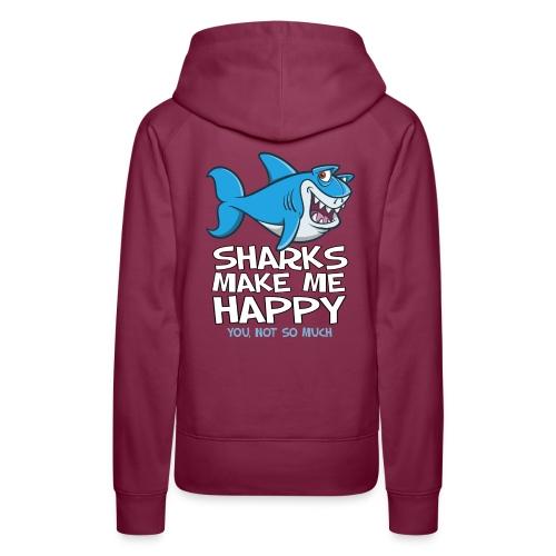 Sharks make me happy - Haifisch - Frauen Premium Hoodie