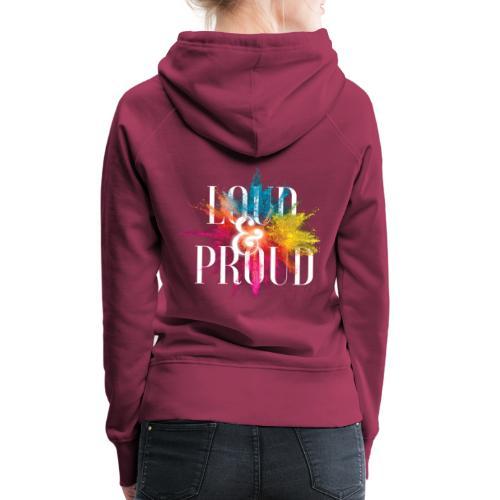loudandproud - Frauen Premium Hoodie