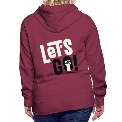 Let's go - Sweat-shirt à capuche Premium pour femmes
