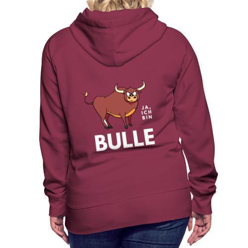 Ja, ich bin Bulle - Frauen Premium Hoodie