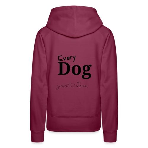 Every Dog just WoW - Frauen Premium Hoodie
