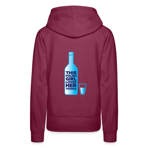 Girl loves Vodka - Frauen Premium Hoodie