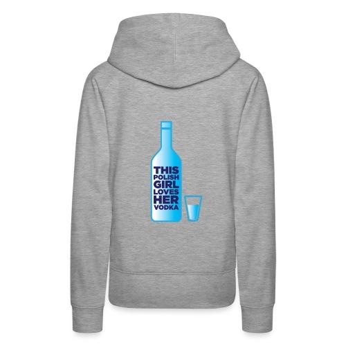 Girl loves Vodka - Frauen Premium Hoodie