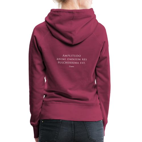 Cicero citazione - Amplitudo animi - Felpa con cappuccio premium da donna