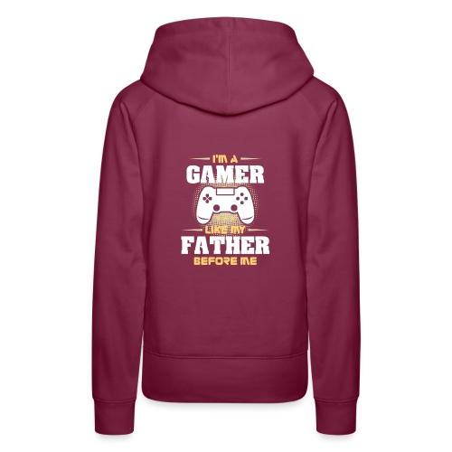 Gamer wie mein Vater Zocker Design & Geschenk - Frauen Premium Hoodie