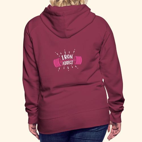 VSK Lustiges GYM Shirt Iron Addict - Frauen Premium Hoodie