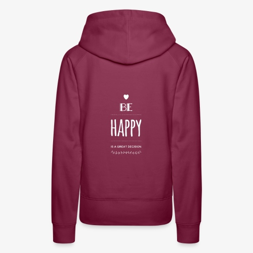BE Happy ❤️ - Frauen Premium Hoodie