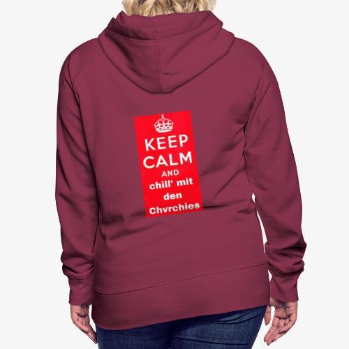 Keep calm chvrchies - Frauen Premium Hoodie