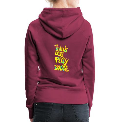 think less play more - Vrouwen Premium hoodie