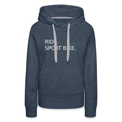 RIDE. SPORT BIKE. 0SB12 - Women's Premium Hoodie