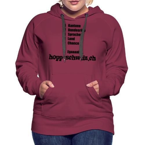 Egal hopp-schwiiz.ch - Frauen Premium Hoodie