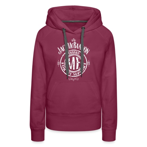 Jack McBannon Thanks Me For My Support - Frauen Premium Hoodie