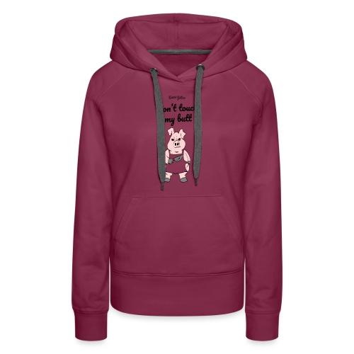 dont touch my butt, serial grillaz shirt - Vrouwen Premium hoodie