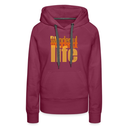 It's a wonderful life beach colours - Women's Premium Hoodie