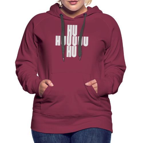 HUUUHU Schlachtruf - Frauen Premium Hoodie