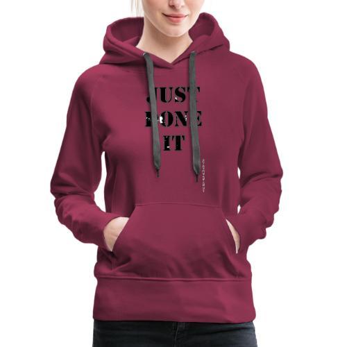 Just Done It - Women's Premium Hoodie