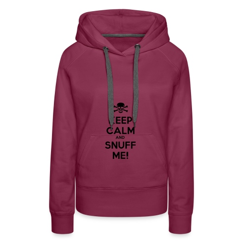 Keep Calm and Snuff Me! - Women's Premium Hoodie