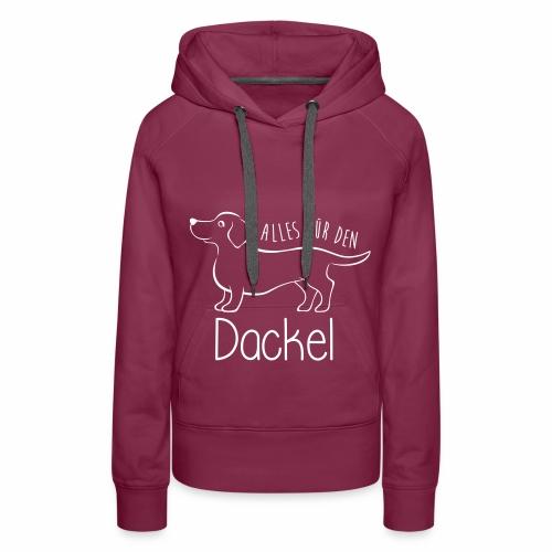 Design: Alles für den Dackel #1 - Frauen Premium Hoodie