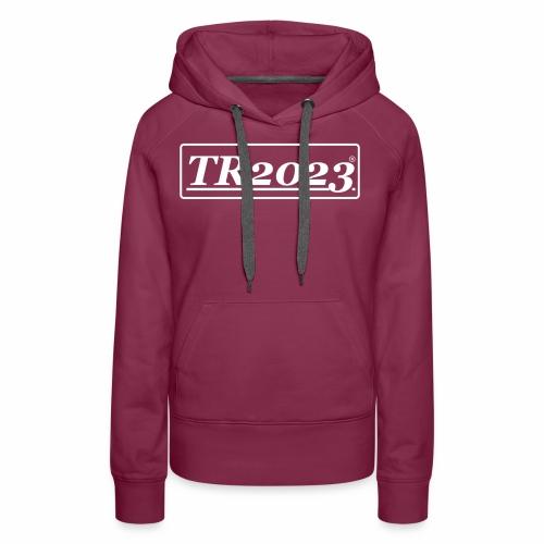 TR2023 #TR2023 - Logo in weiß - Frauen Premium Hoodie