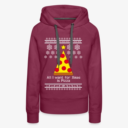 All i want for X-mas is Pizza - Frauen Premium Hoodie