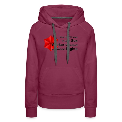 Be A Sex Worker - Women's Premium Hoodie