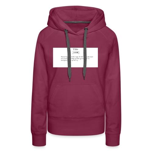 t-shirt_tilde - Dame Premium hættetrøje