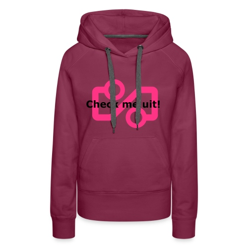 Check me Uit! - Women's Premium Hoodie