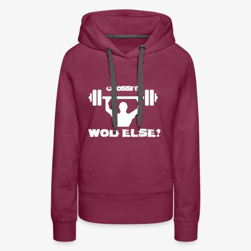Crossfit Wod Else? - Vrouwen Premium hoodie