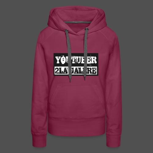 youtuber2lagalère - Sweat-shirt à capuche Premium pour femmes